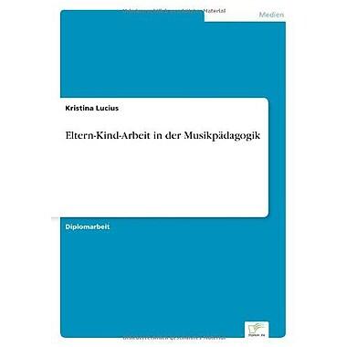 Eltern-Kind-Arbeit In Der Musikpadagogik German Edition, New Book (9783838614724)