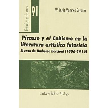 Picasso Y El Cubismo En La Literatura Artistica Futurista El Caso De Umberto Boccioni 1906-1916 Spanis, New Book (9788497470148)