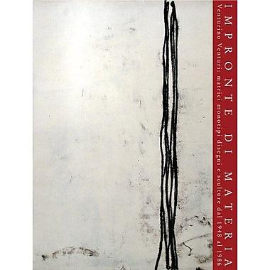Impronte Di Materia Venturino Venturi Matrici Monotipi Disegni E Sculture Dal 1948 Al 1986 Catalogo De, New Book (9788882653606)