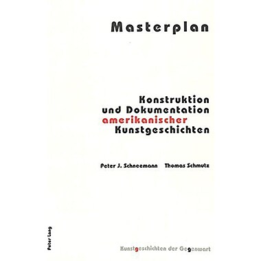 Masterplan Ltbrgt Konstruktion Und Dokumentation Amerikanischer Kunstgeschichten Akten Des Internation, New Book (9783906770536)