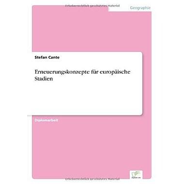 Erneuerungskonzepte Fur Europaische Stadien German Edition, New Book (9783838618098)
