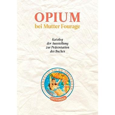 Opium Bei Mutter Fourage German Edition, New Book (9783839193174)