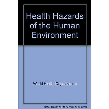 Health Hazards Of The Human Environment, New Book (9789241560375)