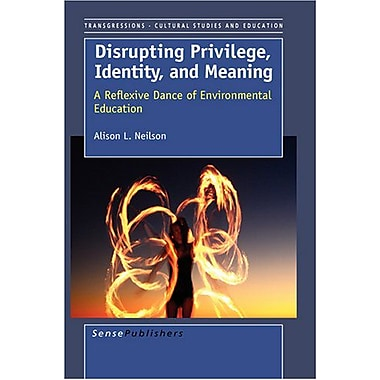 Disrupting Privilige Identity And Meaning A Reflective Dance Of Environmental Education, New Book (9789087901837)