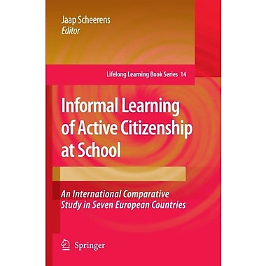 Informal Learning Of Active Citizenship At School An International Comparative Study In Seven European, New Book (9789048181704)