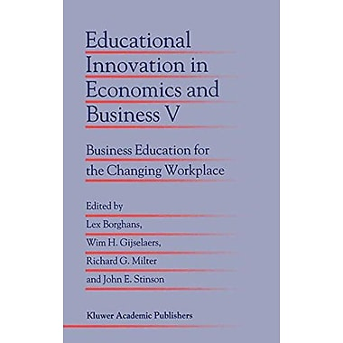 Educational Innovation In Economics And Business V Business Education For The Changing Workplace Volum, New Book (9789048155583)
