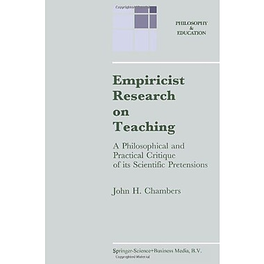 Empiricist Research On Teaching A Philosophical And Practical Critique Of Its Scientific Pretensions P, New Book (9789048141739)