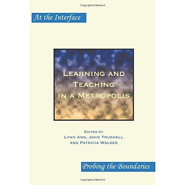 Learning And Teaching In A Metropolis Interdisciplinary Tales From London At The Interface Probing The, New Book (9789042027954)