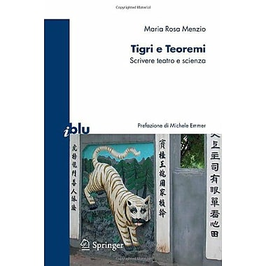 Tigri E Teoremi Scrivere Teatro E Scienza I Blu Italian Edition, New Book (9788847006416)