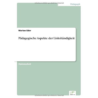 Padagogische Aspekte Der Linkshandigkeit German Edition, New Book (9783838643328)