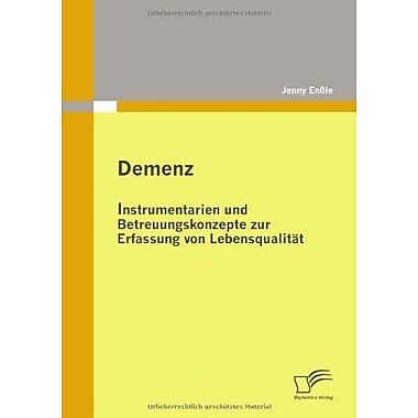 Demenz Instrumentarien Und Betreuungskonzepte Zur Erfassung Von Lebensqualitat German Edition, New Book (9783836688512)