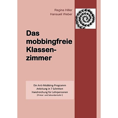 Das Mobbingfreie Klassenzimmer German Edition, New Book (9783833483172)