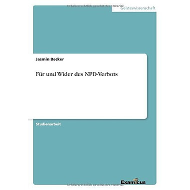 Fur Und Wider Des Npd-Verbots German Edition, New Book (9783656993025)
