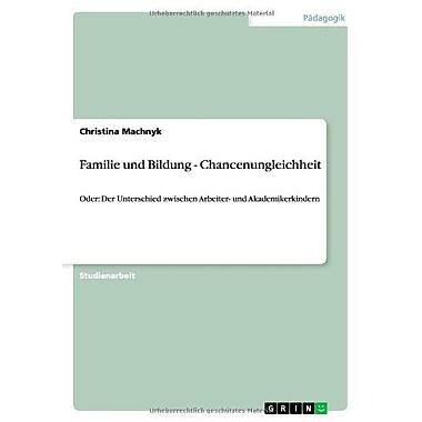 Familie Und Bildung - Chancenungleichheit German Edition, New Book (9783656160274)