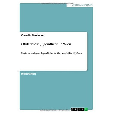 Obdachlose Jugendliche In Wien German Edition, New Book (9783656059370)