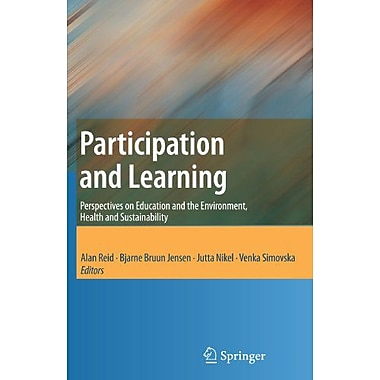 Participation And Learning Perspectives On Education And The Environment Health And Sustainability, New Book (9789048176335)