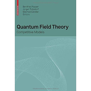 Quantum Field Theory Competitive Models, New Book (9783764387358)