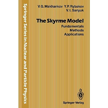 The Skyrme Model Fundamentals Methods Applications Springer Series In Nuclear And Particle Physics, New Book (9783642846724)