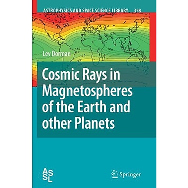 Cosmic Rays In Magnetospheres Of The Earth And Other Planets Astrophysics And Space Science Library, New Book (9789048180967)