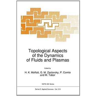 Topological Aspects Of The Dynamics Of Fluids And Plasmas Nato Science Series E, New Book (9789048141876)