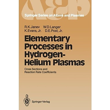 Elementary Processes In Hydrogen-Helium Plasmas Cross Sections And Reaction Rate Coefficients Springer, New Book (9783642719370)