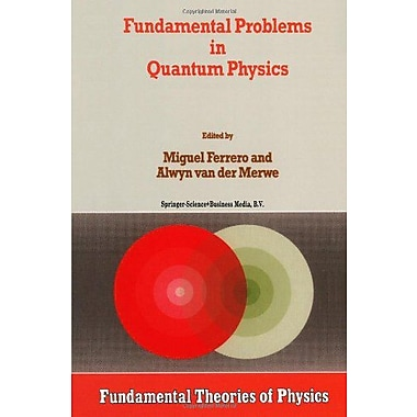 Fundamental Problems In Quantum Physics Fundamental Theories Of Physics Volume 73, New Book (9789048146086)