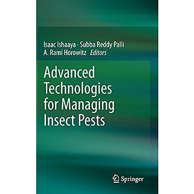 Advanced Technologies For Managing Insect Pests, New Book (9789400744967)