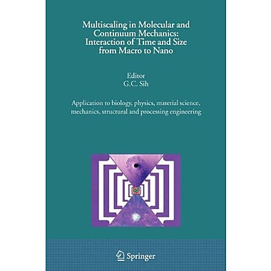 Multiscaling In Molecular And Continuum Mechanics Interaction Of Time And Size From Macro To Nano Appl, New Book (9789048172702)