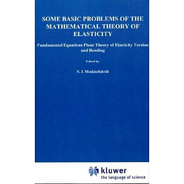 Some Basic Problems Of The Mathematical Theory Of Elasticity, New Book (9789001607012)