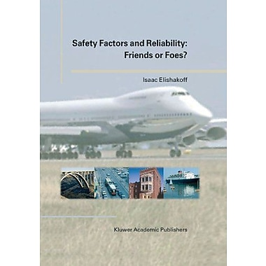Safety Factors And Reliability Friends Or Foes?, New Book (9789048165001)