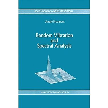 Random Vibration And Spectral Analysisvibrations Aleatoires Et Analyse Spectral Solid Mechanics And It, New Book (9789048144495)