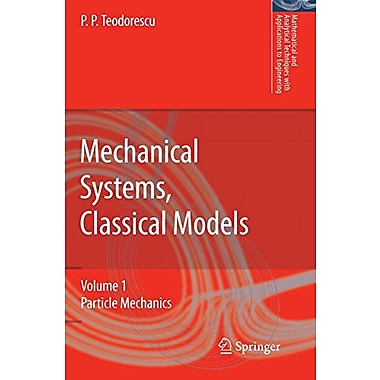 Mechanical Systems Classical Models Volume 1 Particle Mechanics Mathematical And Analytical Techniques, New Book (9789048173693)