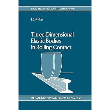 Three-Dimensional Elastic Bodies In Rolling Contact Solid Mechanics And Its Applications, New Book (9789048140664)