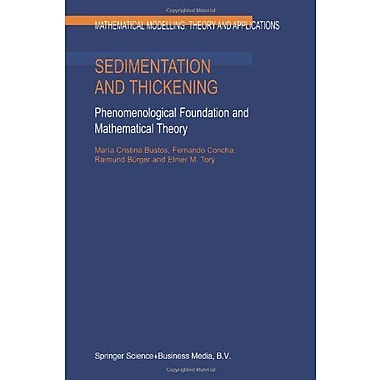Sedimentation And Thickening Phenomenological Foundation And Mathematical Theory Mathematical Modellin, New Book (9789048153169)