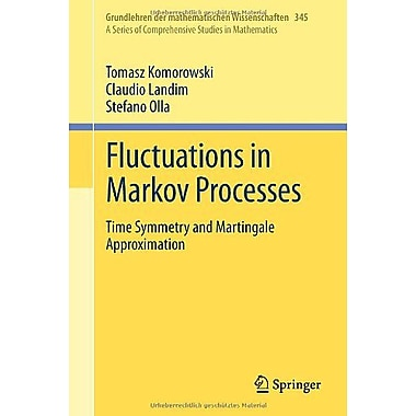 Fluctuations In Markov Processes Time Symmetry And Martingale Approximation Grundlehren Der Mathematis, New Book (9783642298790)