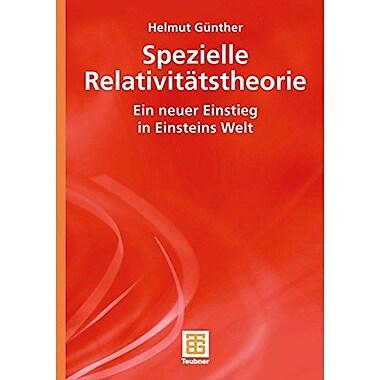 Spezielle Relativitatstheorie Ein Neuer Einstieg In Einsteins Welt German Edition, New Book (9783835101708)