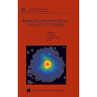 Merging Processes In Galaxy Clusters Astrophysics And Space Science Library Volume 272, New Book (9789048159840)