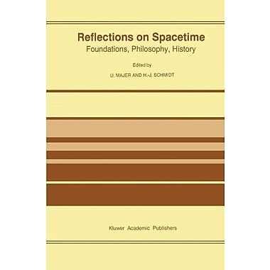 Reflections On Spacetime Foundations Philosophy History Volume 42, New Book (9789048146123)
