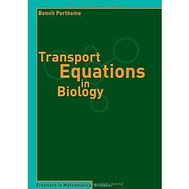 Transport Equations In Biology Frontiers In Mathematics, New Book (9783764378417)