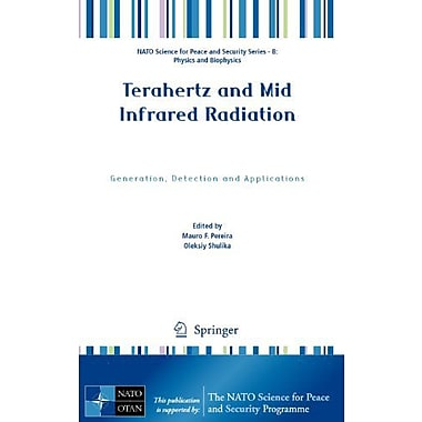 Terahertz And Mid Infrared Radiation Generation Detection And Applications Nato Science For Peace And , New Book (9789400707689)