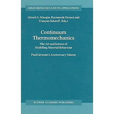Continuum Thermomechanics The Art And Science Of Modelling Material Behaviour Solid Mechanics And Its , New Book (9789048155019)