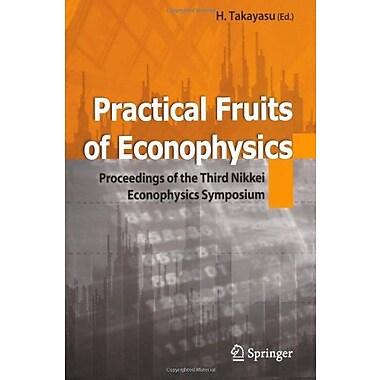 Practical Fruits Of Econophysics Proceedings Of The Third Nikkei Econophysics Symposium, New Book (9784431998143)