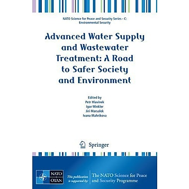 Advanced Water Supply And Wastewater Treatment A Road To Safer Society And Environment Nato Science Fo, New Book (9789400703094)