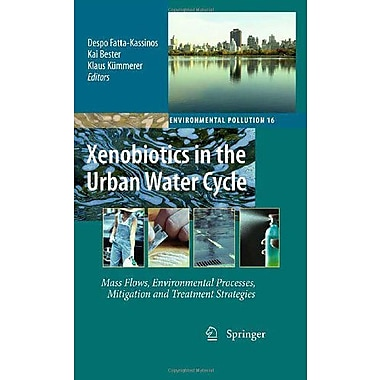 Xenobiotics In The Urban Water Cycle Mass Flows Environmental Processes Mitigation And Treatment Strat, New Book (9789048135080)