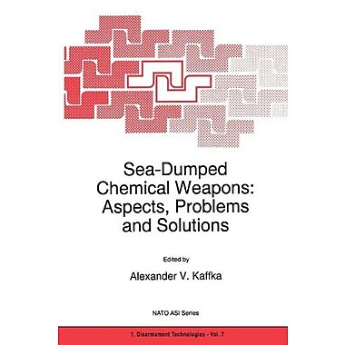 Sea-Dumped Chemical Weapons Aspects Problems And Solutions Nato Science Partnership Subseries 1, New Book (9789048147144)