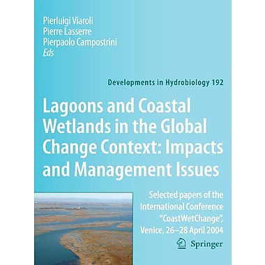Lagoons And Coastal Wetlands In The Global Change Context Impact And Management Issues Selected Papers, New Book (9789048175017)