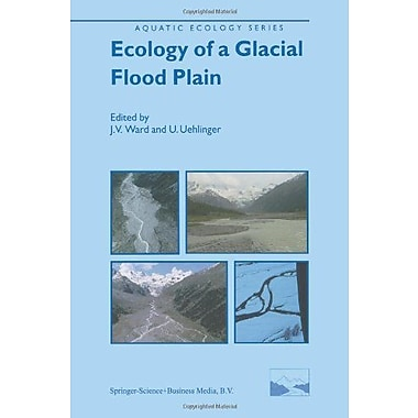 Ecology Of A Glacial Flood Plain Aquatic Ecology Series, New Book (9789048165070)