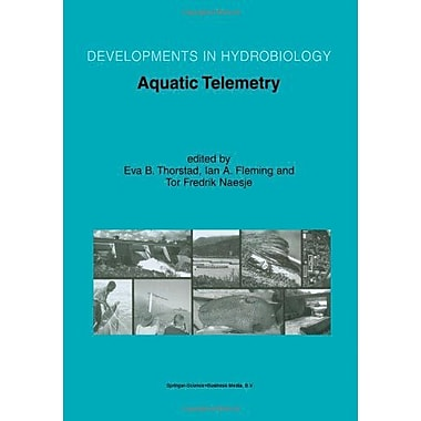 Aquatic Telemetry Proceedings Of The Fourth Conference On Fish Telemetry In Europe Developments In Hyd, New Book (9789048161249)