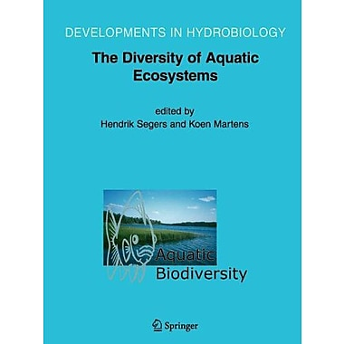 Aquatic Biodiversity Ii The Diversity Of Aquatic Ecosystems Developments In Hydrobiology, New Book (9789048169511)