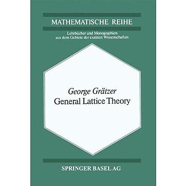 General Lattice Theory Lehrbucher Und Monographien Aus Dem Gebiete Der Exakten Wissenschaften Mathemat, New Book (9783764308131)